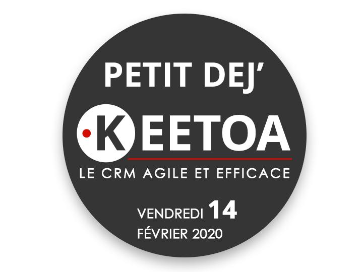 PETIT DEJ' KEETOA CRM, VENDREDI 14 FÉVRIER 2020 À PESSAC